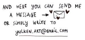 здесь вы можете написать мне сообщение (или просто пишите на yulken.art@gmail.com)